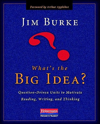 What's the Big Idea? By Burke, Jim/ Applebee, Arthur (FRW)