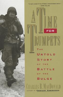 A Time for Trumpets By MacDonald, Charles Brown